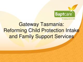 Gateway Tasmania: Reforming Child Protection Intake and Family Support Services