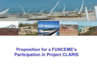 Proposition for a FUNCEME's Participation in Project CLARIS