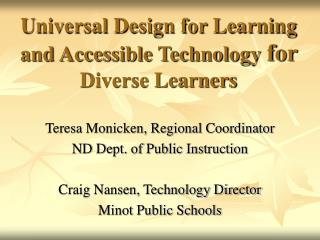Universal Design for Learning and Accessible Technology  for  Diverse Learners