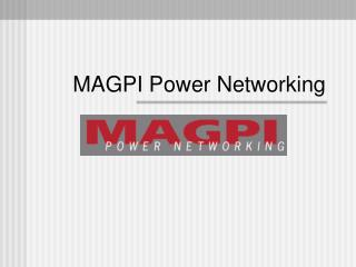 MAGPI Power Networking