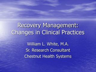 Recovery Management:   Changes in Clinical Practices