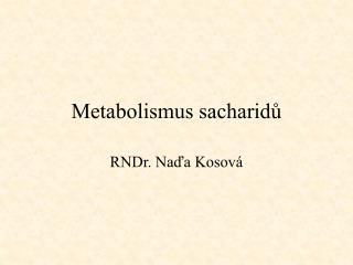 Metabolismus sacharid?