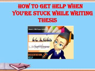 Get Help when you're stuck while writing thesis
