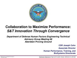 CDR Joseph Cohn  Associate Director Human Performance, Training, and  BioSystems  Directorate