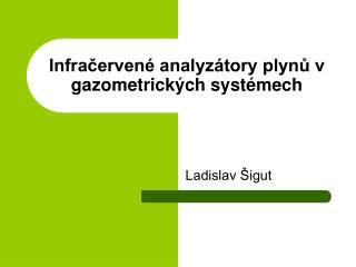 Infračervené analyzátory plynů v gazometrických systémech