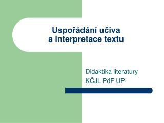 Uspořádání učiva  a interpretace textu