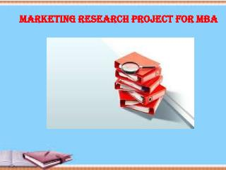 Marketing research project for MBA
