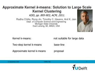 Kernel k-means:                           not suitable for large data