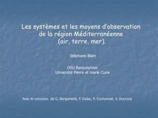 Les systèmes et les moyens d'observation  de la région Méditerranéenne  (air, terre, mer).