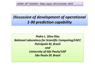 Discussion of development of operational 1-90 prediction capability