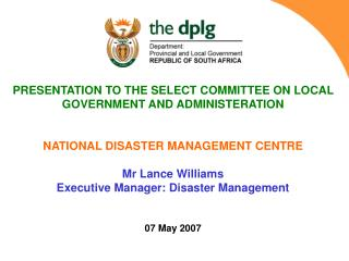 PRESENTATION TO THE SELECT COMMITTEE ON LOCAL GOVERNMENT AND ADMINISTERATION
