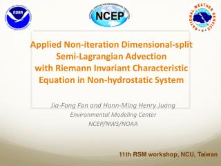 Jia-Fong Fan and Hann-Ming Henry Juang Environmental M odeling C enter NCEP/NWS/NOAA