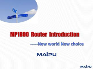 MP1800  Router  Introduction                   -----New world New choice