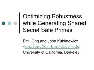 Optimizing Robustness while Generating Shared Secret Safe Primes