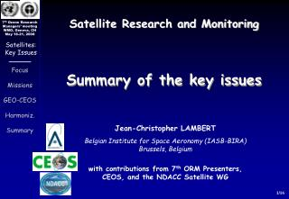 Satellite Research and Monitoring Summary of the key issues
