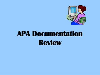 APA  Documentation Review
