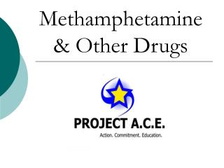 Methamphetamine & Other Drugs