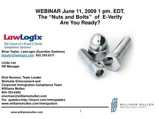 "WEBINAR June 11, 2009 1 pm. EDT.  The ""Nuts and Bolts""  of  E-Verify Are You Ready?"