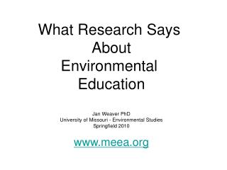 What Research Says  About Environmental  Education   Jan Weaver PhD University of Missouri - Environmental Studies Sprin