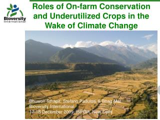 Roles of On-farm Conservation and Underutilized Crops in the Wake of Climate Change