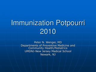 Immunization Potpourri 2010