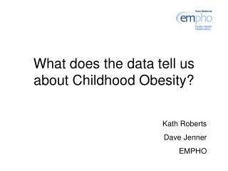 What does the data tell us about Childhood Obesity?