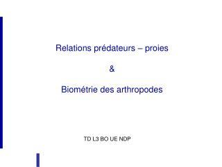 Relations prédateurs – proies & Biométrie des arthropodes