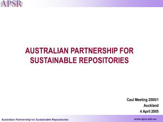 AUSTRALIAN PARTNERSHIP FOR SUSTAINABLE REPOSITORIES