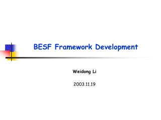 BESF Framework Development