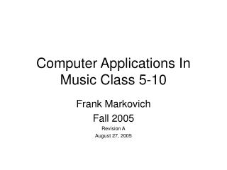 Computer Applications In Music Class 5-10