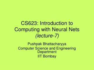 CS623: Introduction to Computing with Neural Nets (lecture-7)