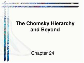 The Chomsky Hierarchy  and Beyond