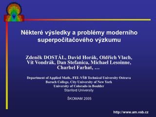 N ěkteré výsledky a problémy moderního superpočítačového výzkumu