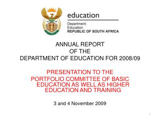 ANNUAL REPORT  OF THE  DEPARTMENT OF EDUCATION FOR 2008/09  PRESENTATION TO THE