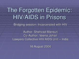 The Forgotten Epidemic: HIV/AIDS in Prisons