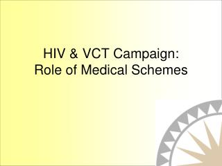 HIV & VCT Campaign: Role of Medical Schemes