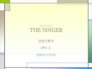 Fantasy Musical THE SINGER