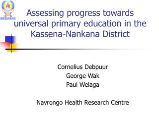 Assessing progress towards universal primary education in the Kassena-Nankana District