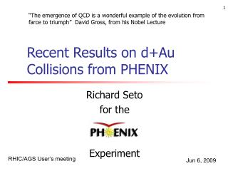Recent Results on d+Au Collisions from PHENIX