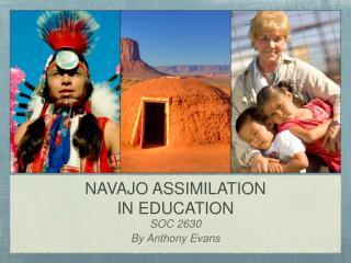 NAVAJO ASSIMILATION IN EDUCATION