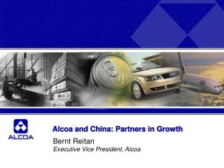 Alcoa and China: Partners in Growth