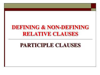 DEFINING & NON-DEFINING RELATIVE CLAUSES