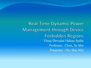 Real-Time Dynamic Power Management through Device Forbidden Regions