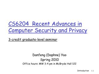 CS6204  Recent Advances in Computer Security and Privacy 3-credit graduate-level seminar