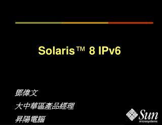 Solaris ™  8 IPv6