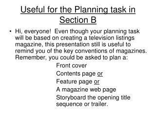 Useful for the Planning task in Section B
