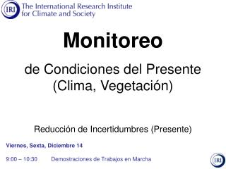 Monitoreo  de Condiciones del Presente (Clima, Vegetación) Reducción de Incertidumbres (Presente)