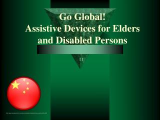 Go Global! Assistive Devices for Elders and Disabled Persons