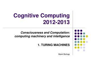 Cognitive Computing 2012-2013