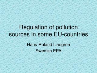 Regulation of pollution sources in some EU-countries